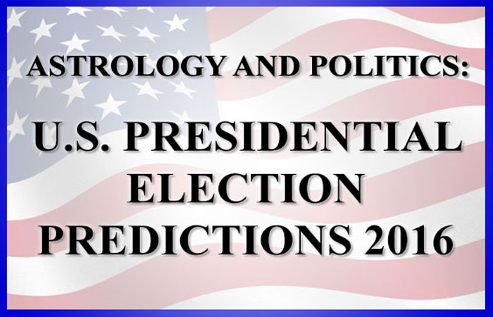 Political Astrology, Astrology Predictions for 2016 U.S. Presidential Elections, Astrology and Politics