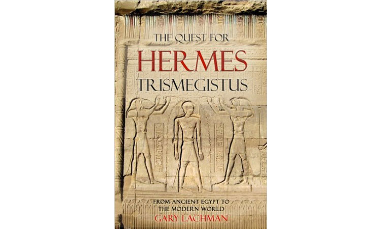 The Quest for Hermes Trismegistus Gary Lachman