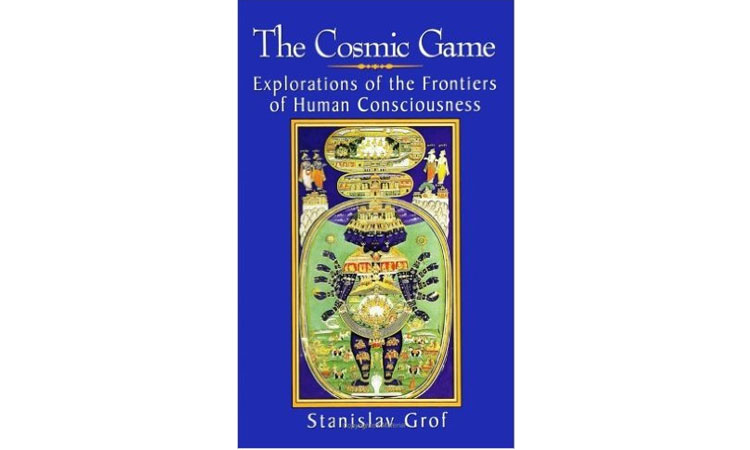 The Cosmic Game: Explorations of the Frontiers of Human Consciousness (SUNY Series in Transpersonal and Humanistic Psychology) Stanislav Grof