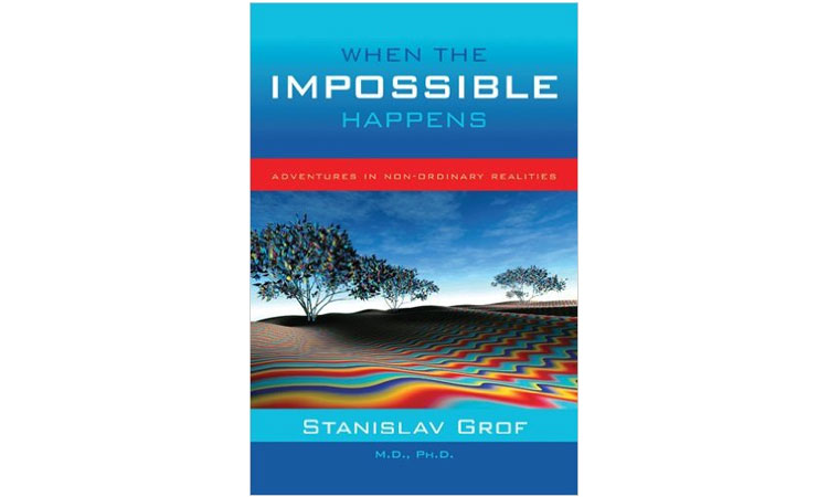 When the Impossible Happens Stanislav Grof
